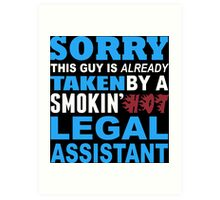 Sorry This Guy Is Already Taken By A Smokin Hot Legal Assistant - Unisex Tshirt Art Print
