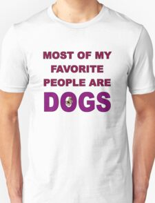 Most of My Favorite People Are Dogs T-Shirt
