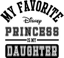 My favorite disney princess is my Daughter Photographic Print