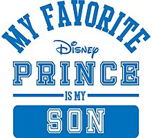 My favorite disney prince is my Son  Photographic Print