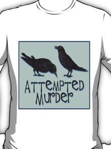 A Case of Attempted Murder T-Shirt