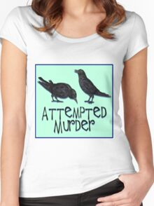 A Case of Attempted Murder Women's Fitted Scoop T-Shirt