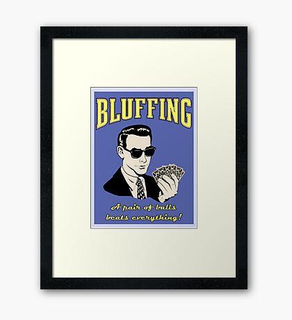 Bluffing Framed Print