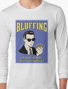 Bluffing Long Sleeve T-Shirt