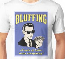 Bluffing Unisex T-Shirt