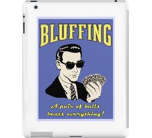 Bluffing iPad Case/Skin