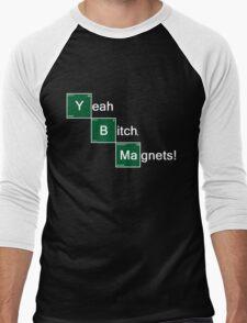 Yeah Bitch Magnets! Men's Baseball ¾ T-Shirt