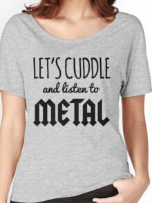 Cuddle Listen To Metal (Heather) Music Quote Women's Relaxed Fit T-Shirt