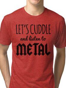 Cuddle Listen To Metal (Heather) Music Quote Tri-blend T-Shirt