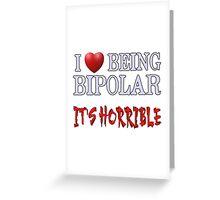 Being Bipolar Greeting Card