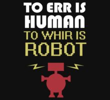 To Err Is Human, To Whir Is Robot (light design) Kids Clothes