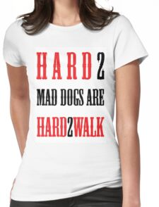 Mad Dogs Womens Fitted T-Shirt