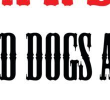 Mad Dogs Sticker