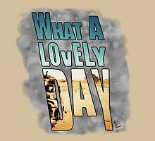 """Paxton Rome - MAD MAX """"What a Lovely Day"""" by Paxton Rome"""