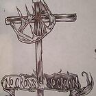no cross no crown.001. by Alabamaenoch