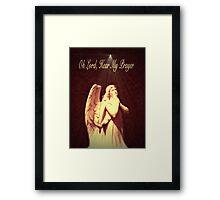Oh Lord, Hear My Prayer Framed Print