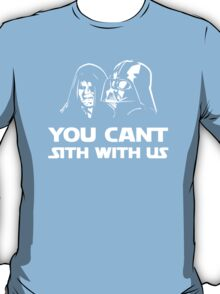 You can't sith with us T-Shirt