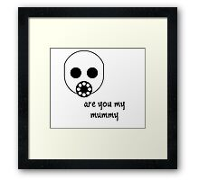 Doctor Who - Are you my mummy Framed Print