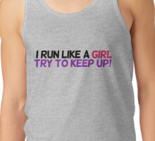 I run like a girl try to keep up Tank Top