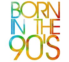 Born in the 90s Photographic Print