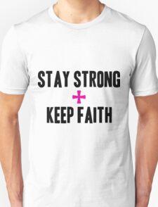 Stay Strong + Keep Faith T-Shirt