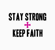 Stay Strong + Keep Faith Unisex T-Shirt