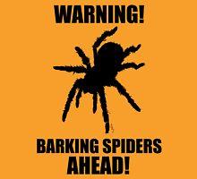 Warning Barking Spiders Unisex T-Shirt