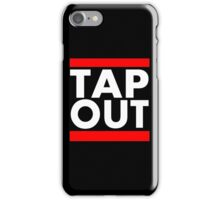 Tap Out iPhone Case/Skin
