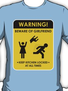 Beware of Girlfriend T-Shirt