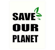 Save OUR Planet Art Print