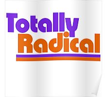 Totally radical Poster