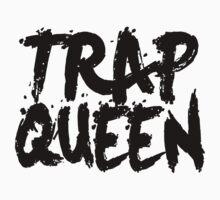 Trap Queen by fysham