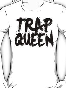 Trap Queen T-Shirt