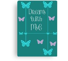 Dream With Me Canvas Print