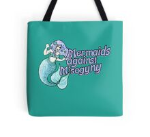 Mermaids against misogyny  Tote Bag