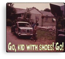Go, Kid With Shoes! Go! Canvas Print
