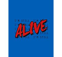 I'm Still Alive Seattle Grunge Music Anthem Photographic Print