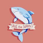 SAVE THE SHARKS by The Happy Campers