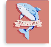 SAVE THE SHARKS Canvas Print