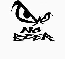 No Beer Unisex T-Shirt