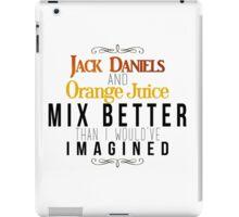 Jack Daniels and Orange Juice iPad Case/Skin