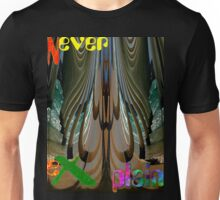 Never Explain -6 Unisex T-Shirt