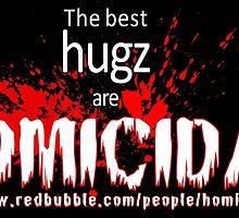 Shameless advertising HomicidalHugz by HomicidalHugz