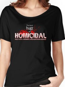 Shameless advertising HomicidalHugz Women's Relaxed Fit T-Shirt