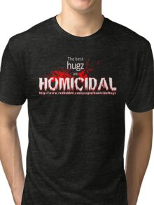 Shameless advertising HomicidalHugz Tri-blend T-Shirt