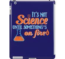 It's Not Science Until... iPad Case/Skin
