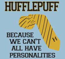 Hufflepuff- We can't all have personalities  Kids Clothes