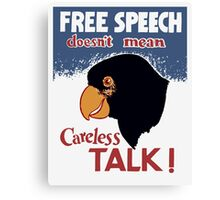 Free Speech Doesn't Mean Careless Talk! -- WWII Poster Canvas Print