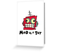 MIND OF A TOY Greeting Card