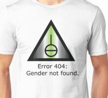 Error 404: Gender Not Found Unisex T-Shirt